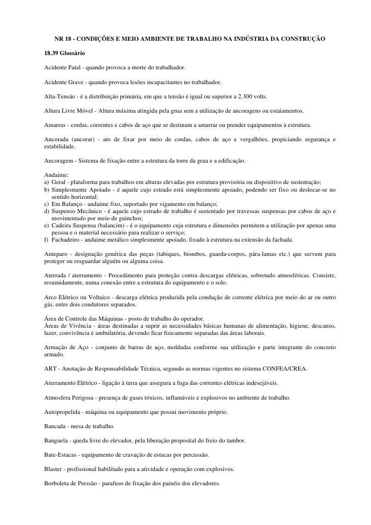 NR 18 - CONDIÇÕES E MEIO AMBIENTE DE TRABALHO NA INDÚSTRIA DA CONSTRUÇÃO  18.39 Glossário  Acidente Fatal - quando provoca...