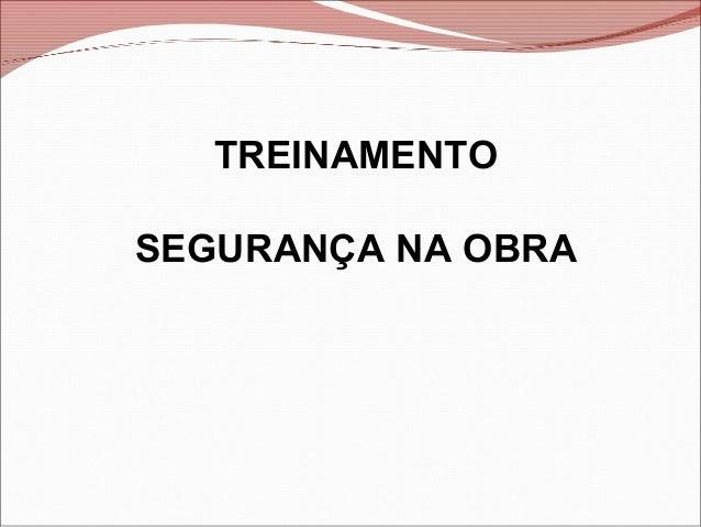 TREINAMENTO SEGURANÇA NA OBRA