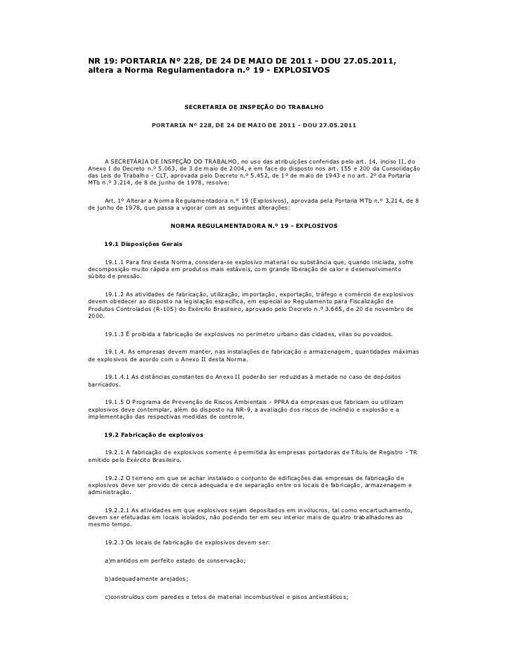 NR 19: PORTARIA Nº 228, DE 24 DE MAIO DE 2011 - DOU 27.05.2011,altera a Norma Regulamentadora n.º 19 - EXPLOSIVOS         ...
