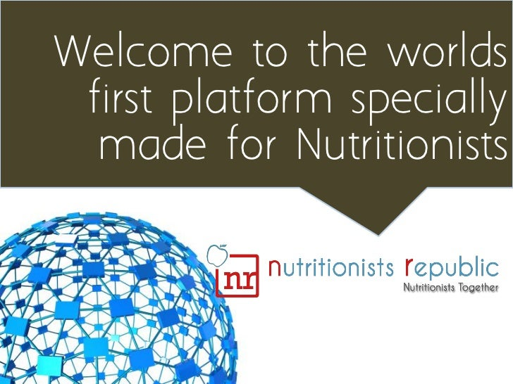Welcome to the worlds first platform specially  made for Nutritionists