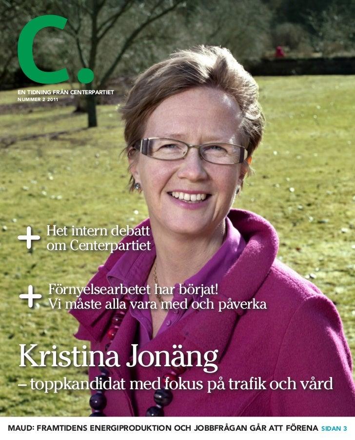 en tidning Från centerpartiet  nuMMer 2 2011           Het intern debatt           om Centerpartiet           Förnyelsearb...