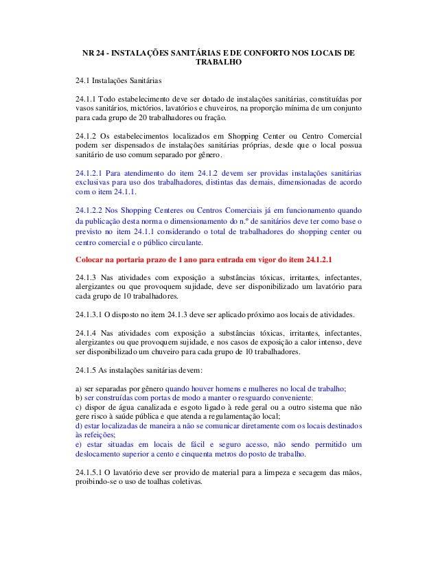 NR 24 - INSTALAÇÕES SANITÁRIAS E DE CONFORTO NOS LOCAIS DE TRABALHO 24.1 Instalações Sanitárias 24.1.1 Todo estabeleciment...