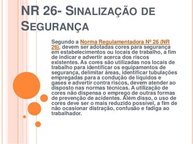 992bdb0672c8e NR 26- SINALIZAÇÃO DE SEGURANÇA Segundo a Norma Regulamentadora Nº 26 (NR 26)  ...