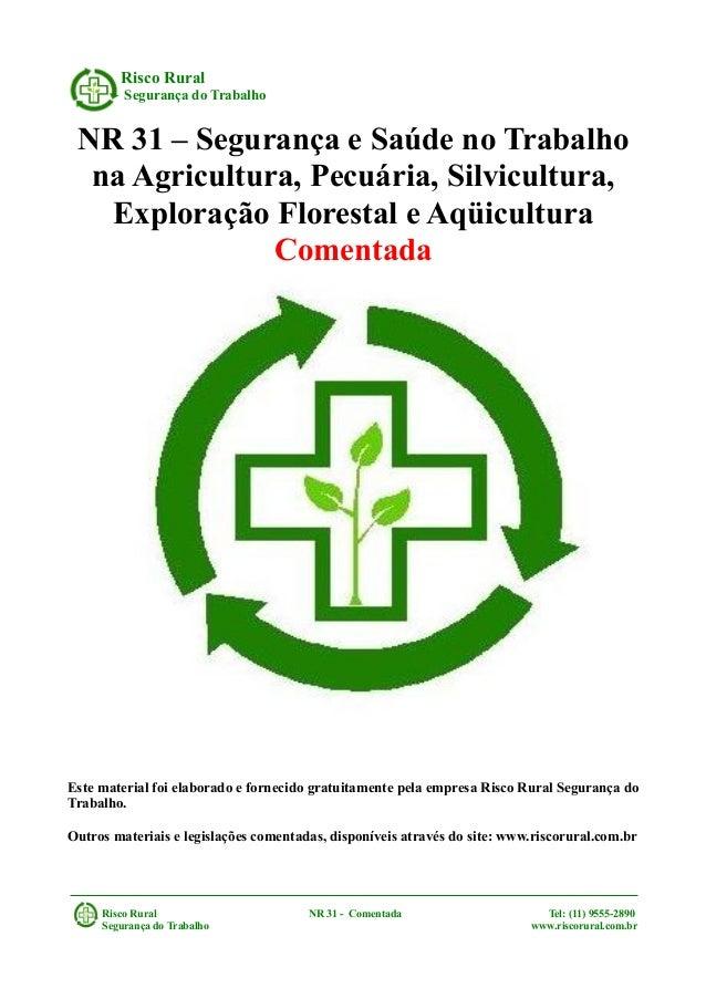 Risco RuralSegurança do TrabalhoNR 31 – Segurança e Saúde no Trabalhona Agricultura, Pecuária, Silvicultura,Exploração Flo...