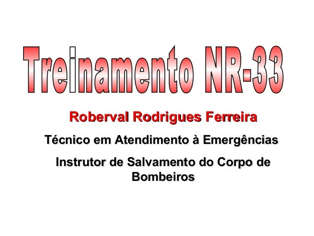 Roberval Rodrigues FerreiraRoberval Rodrigues Ferreira Técnico em Atendimento à EmergênciasTécnico em Atendimento à Emergê...