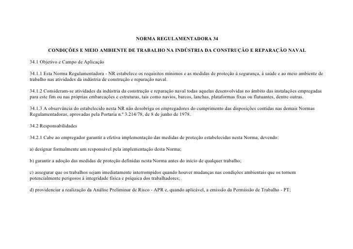NORMA REGULAMENTADORA 34         CONDIÇÕES E MEIO AMBIENTE DE TRABALHO NA INDÚSTRIA DA CONSTRUÇÃO E REPARAÇÃO NAVAL34.1 Ob...