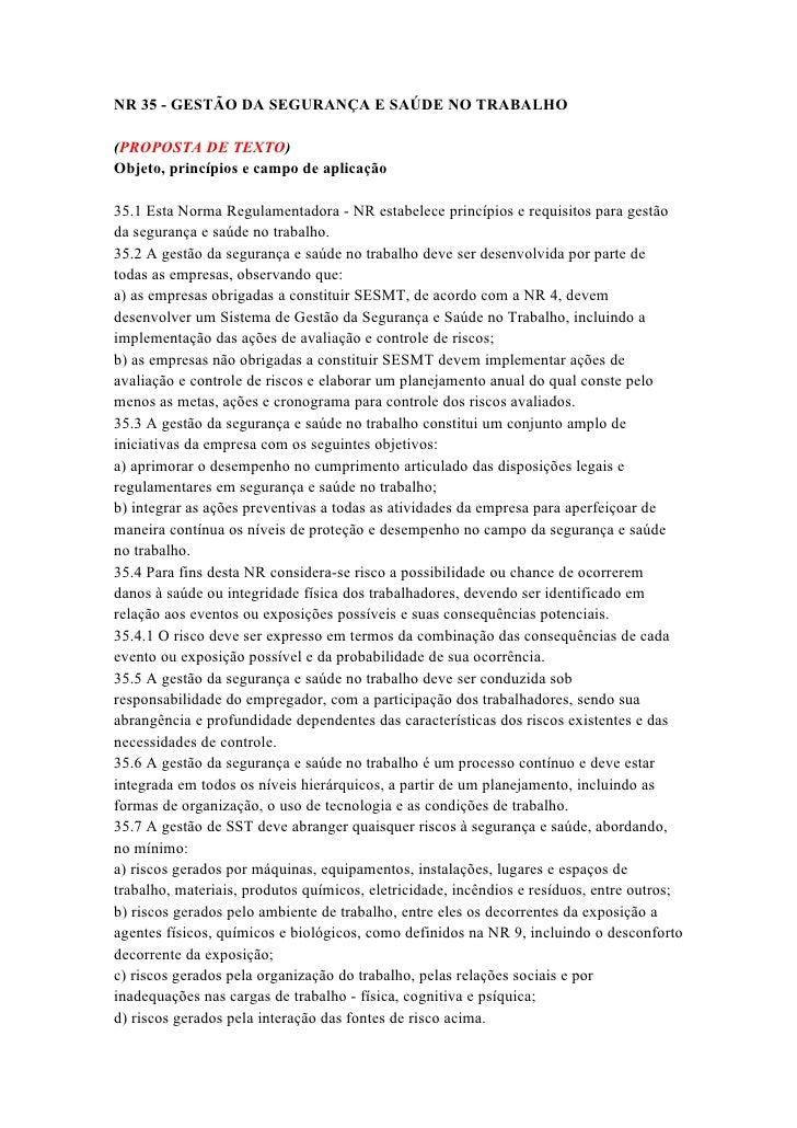 NR 35 - GESTÃO DA SEGURANÇA E SAÚDE NO TRABALHO(PROPOSTA DE TEXTO)Objeto, princípios e campo de aplicação35.1 Esta Norma R...