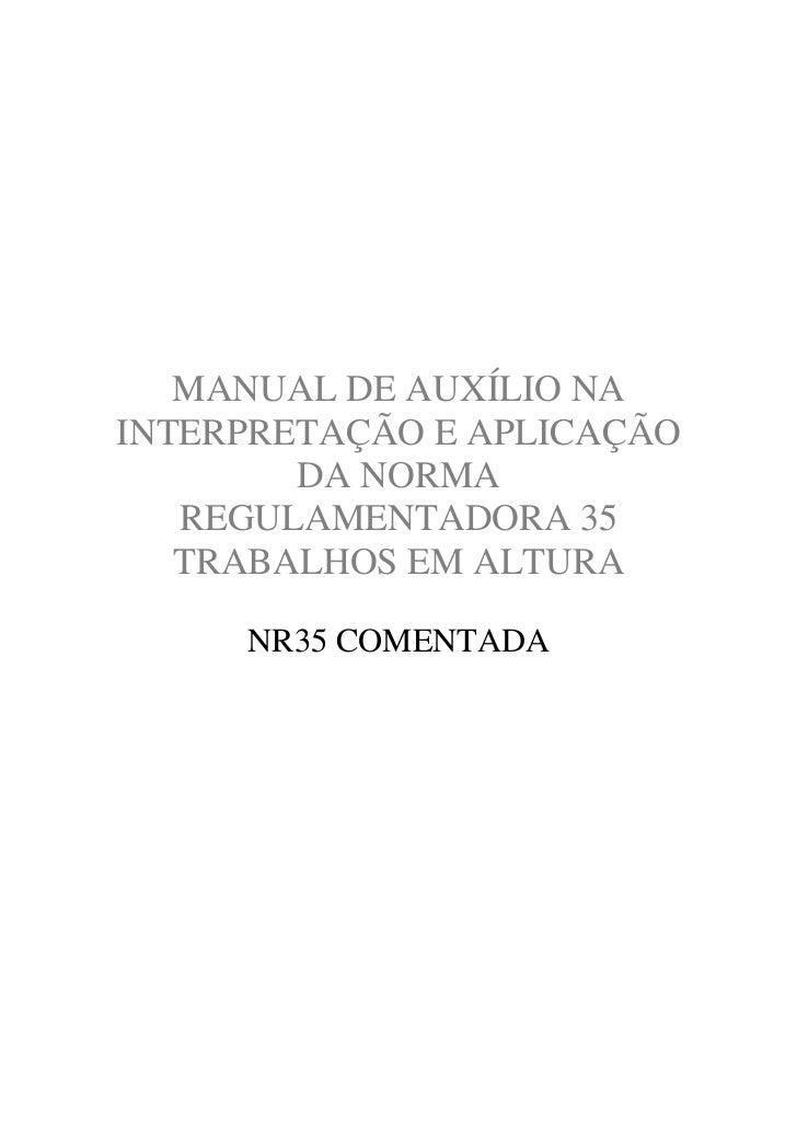 MANUAL DE AUXÍLIO NAINTERPRETAÇÃO E APLICAÇÃO        DA NORMA   REGULAMENTADORA 35   TRABALHOS EM ALTURA     NR35 COMENTADA