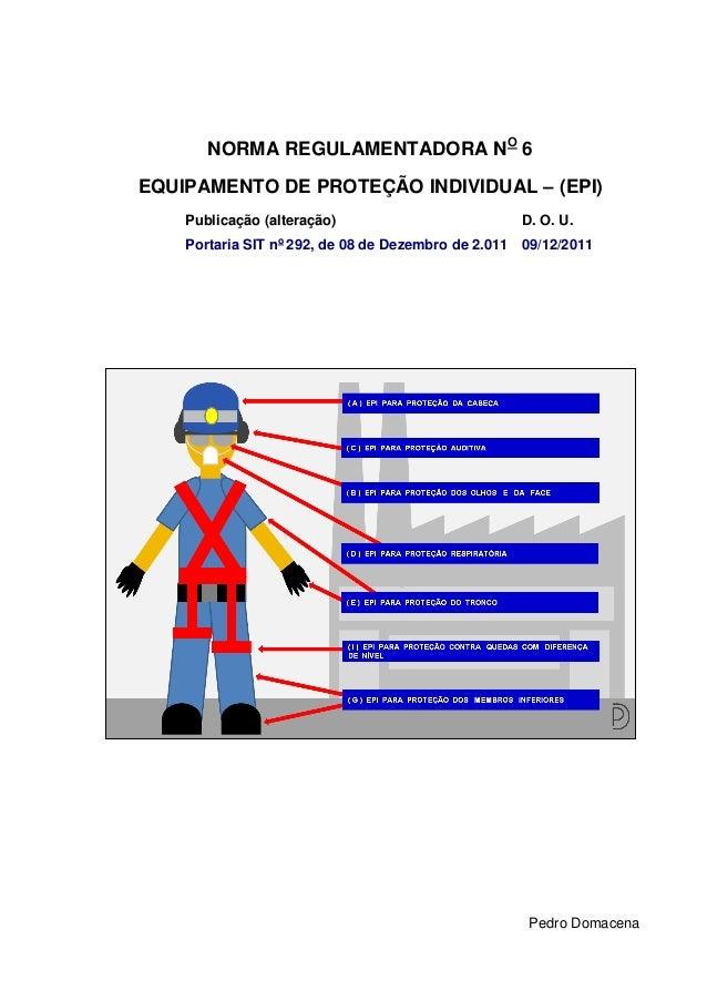 NORMA REGULAMENTADORA NO 6EQUIPAMENTO DE PROTEÇÃO INDIVIDUAL – (EPI)    Publicação (alteração)                         D. ...