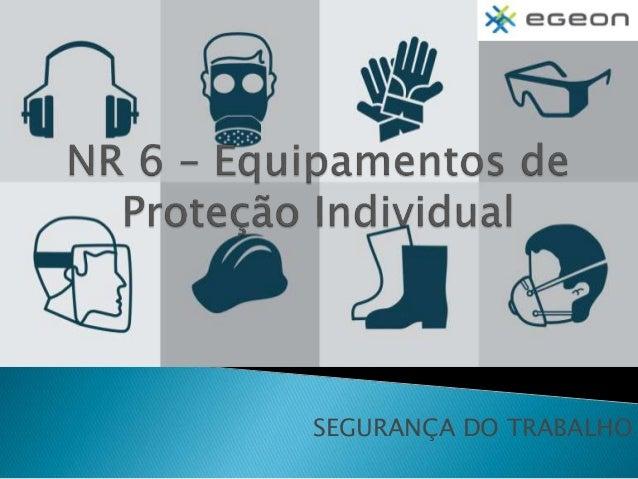 76e3781224754 NR 6 - Equipamento de Proteção Individual