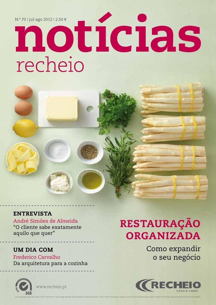 "N.º 70 | jul-ago 2012 | 2,50 €entrevistaAndré Simões de Almeida""O cliente sabe exatamente                                 ..."