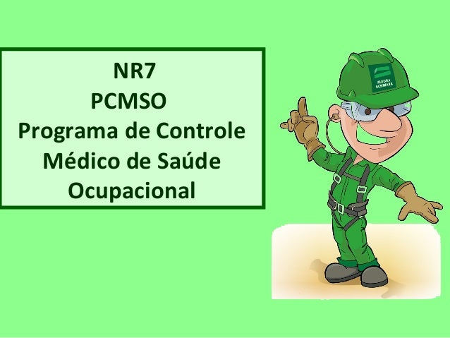 NR7  PCMSO  Programa de Controle  Médico de Saúde  Ocupacional
