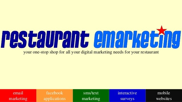 your one-stop shop for all your digital marketing needs for your restaurantemailmarketingsms/textmarketingmobilewebsitesin...