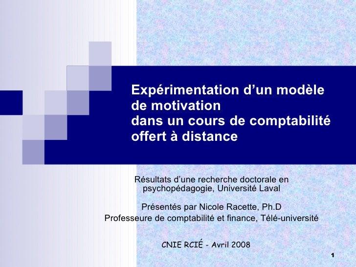 Expérimentation d'un modèle de motivation  dans un cours de comptabilité offert à distance Résultats d'une recherche docto...