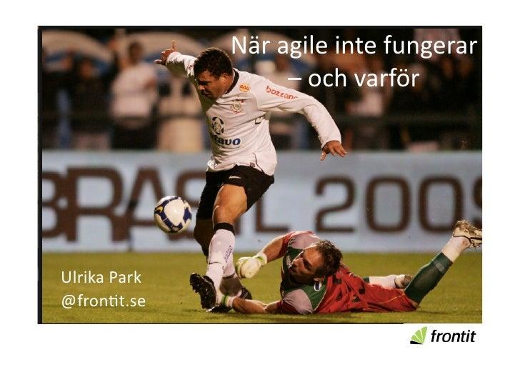 Näragileintefungerar                       –ochvarförUlrikaPark@fron8t.se