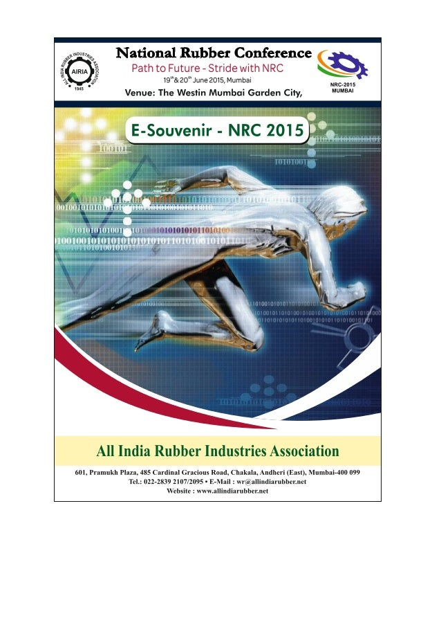 National Rubber Conference 2015 - MUMBAI Path to Future – Stride with NRC All India Rubber Industries Association (WR) 601...