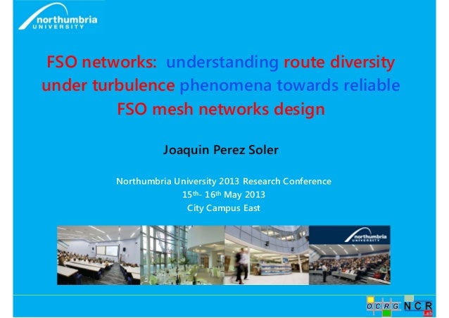 FSO networks: understanding route diversity  under turbulence phenomena towards reliable  FSO mesh networks design  Joaqui...