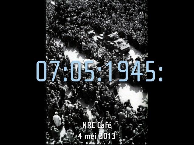 07:05:1945:NRC Café4 mei 2013