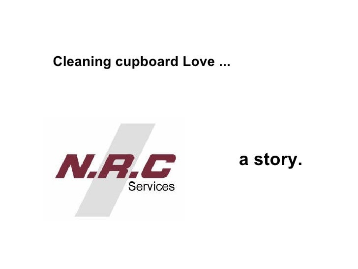<ul><li>a story. </li></ul>Cleaning cupboard Love ...