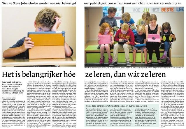 Het is belangrijker hóe ze leren, dan wát ze leren Door onze redacteur Arjen Schreuder Breda. Er zitten tien kinderen in d...