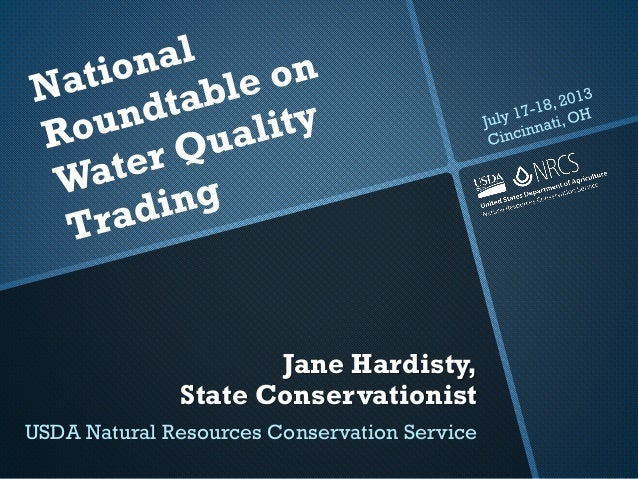 Jane Hardisty, State Conservationist USDA Natural Resources Conservation Service