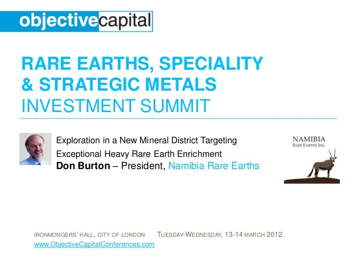 RARE EARTHS, SPECIALITY& STRATEGIC METALSINVESTMENT SUMMIT       Exploration in a New Mineral District Targeting       Exc...