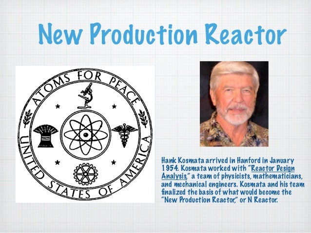 """New Production Reactor Hank Kosmata arrived in Hanford in January 1954. Kosmata worked with """"Reactor Design Analysis,"""" a t..."""