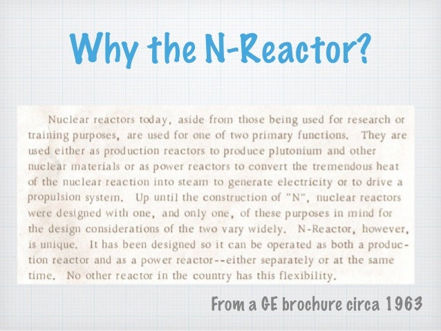Why the N-Reactor? From a GE brochure circa 1963