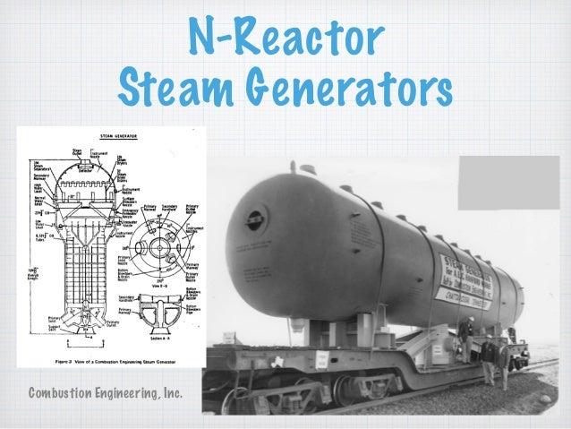 N-Reactor Steam Generators Combustion Engineering, Inc.