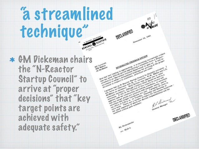 """""""a streamlined technique"""" GM Dickeman chairs the """"N-Reactor Startup Council"""" to arrive at """"proper decisions"""" that """"key tar..."""