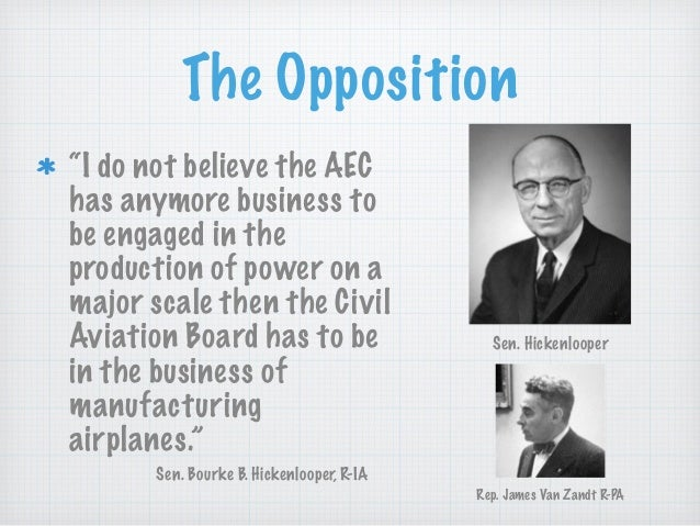 """The Opposition """"I do not believe the AEC has anymore business to be engaged in the production of power on a major scale th..."""