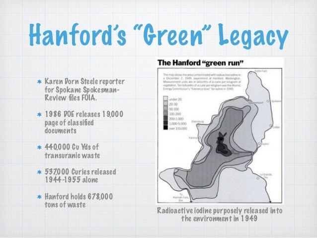 "Hanford's ""Green"" Legacy Karen Dorn Steele reporter for Spokane Spokesman- Review files FOIA. 1986 DOE releases 19,000 page..."