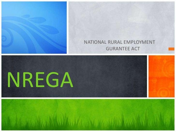 NATIONAL RURAL EMPLOYMENT                GURANTEE ACTNREGA
