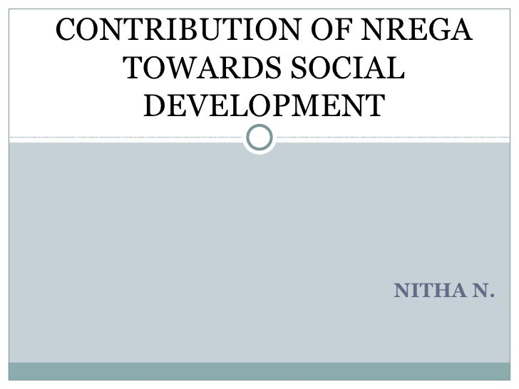 NITHA N.  CONTRIBUTION OF NREGA TOWARDS SOCIAL DEVELOPMENT