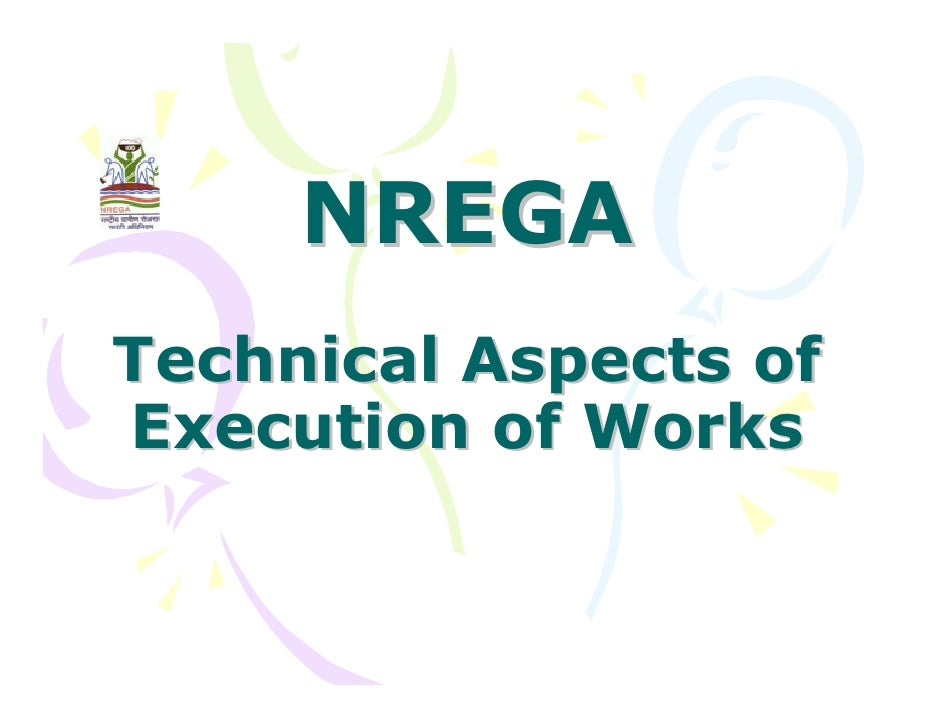 NREGA Technical Aspects of Execution of Works