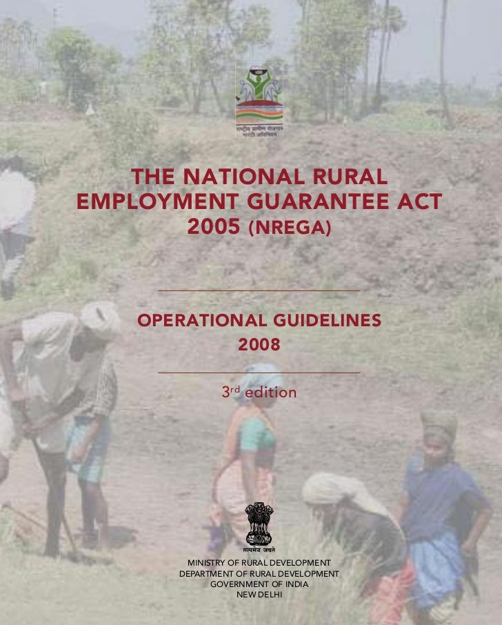 THE NATIONAL RURAL EMPLOYMENT GUARANTEE ACT        2005 (NREGA)       OPERATIONAL GUIDELINES             2008             ...