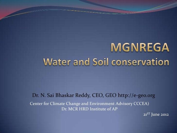 Dr. N. Sai Bhaskar Reddy, CEO, GEO http://e-geo.orgCenter for Climate Change and Environment Advisory CCCEA)              ...