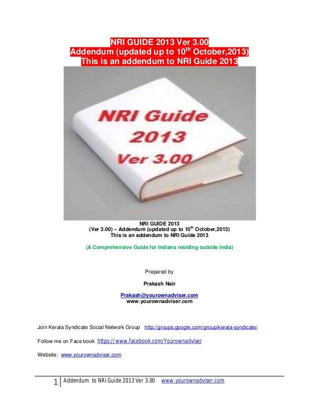 NRI GUIDE 2013 Ver 3.00 Addendum (updated up to 10th October,2013) This is an addendum to NRI Guide 2013  NRI GUIDE 2013 (...