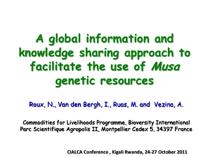 A global information andknowledge sharing approach to  facilitate the use of Musa       genetic resources   Roux, N., Van ...
