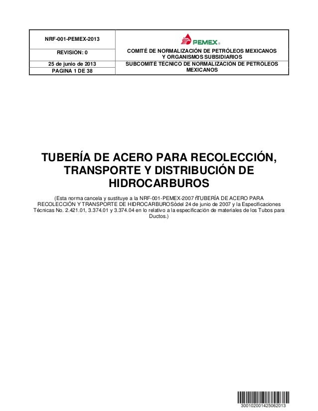 NRF-001-PEMEX-2013 COMITÉ DE NORMALIZACIÓN DE PETRÓLEOS MEXICANOS Y ORGANISMOS SUBSIDIARIOS REVISIÓN: 0 25 de junio de 201...