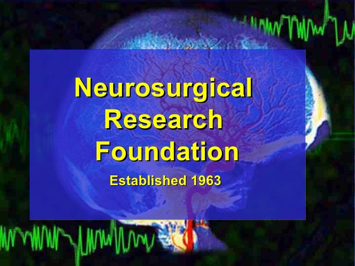 Neurosurgical  Research  Foundation Established 1963