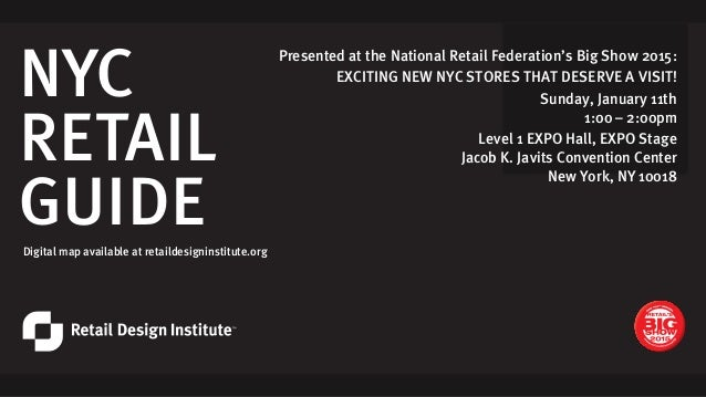 NYC RETAIL GUIDE EXCITING NEW NYC STORES THAT DESERVE A VISIT! Sunday, January 11th 1:00 – 2:00pm Level 1 EXPO Hall, EXPO ...
