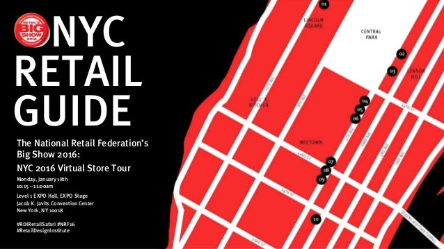 GUIDEThe National Retail Federation's Big Show 2016: NYC 2016 Virtual Store Tour Monday, January 18th 10:15 – 11:00am Leve...
