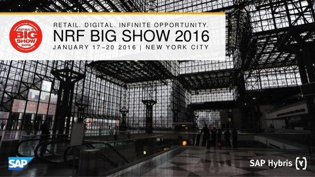 1© 2016 SAP SE or an SAP affiliate company. All rights reserved. NRF BIG SHOW 2016 R E TA I L . D I G I TA L . I N F I N I...