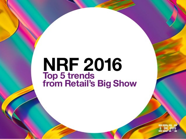 NRF 2016Top 5 trends from Retail's Big Show