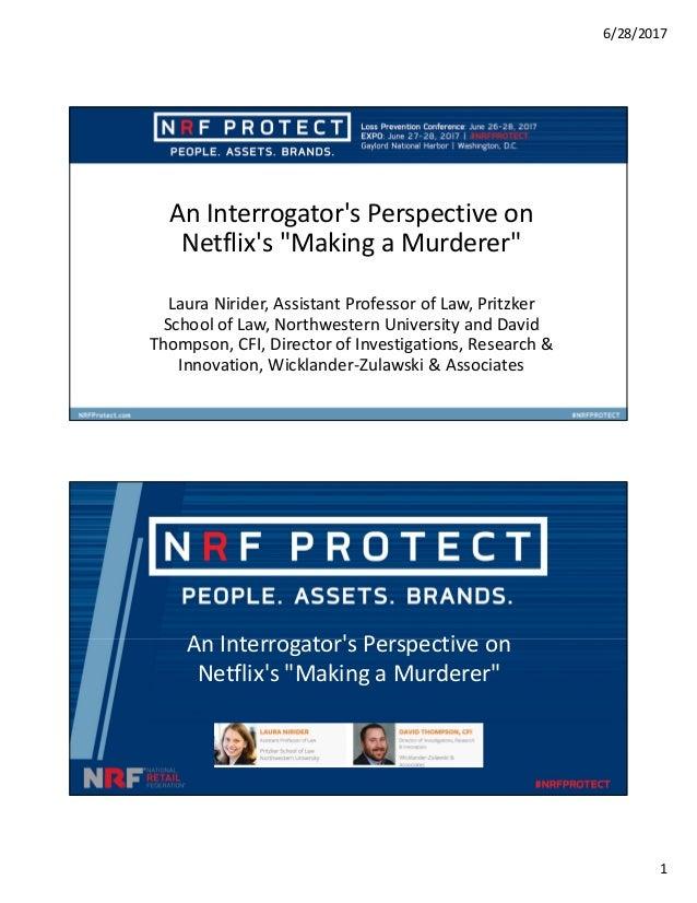 "6/28/2017 1 An Interrogator's Perspective on Netflix's ""Making a Murderer"" Laura Nirider, Assistant Professor of Law, Prit..."