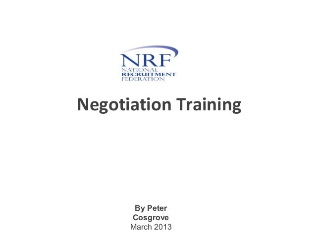 Negotiation Training       By Peter      Cosgrove      March 2013