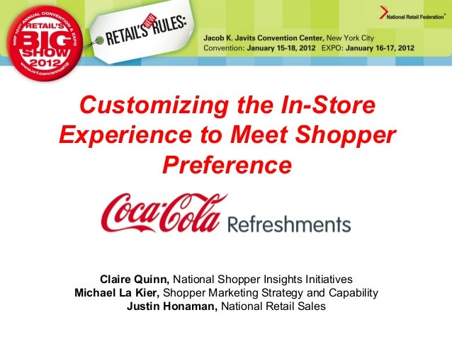 Customizing the In-Store Experience to Meet Shopper Preference  Claire Quinn, National Shopper Insights Initiatives Michae...