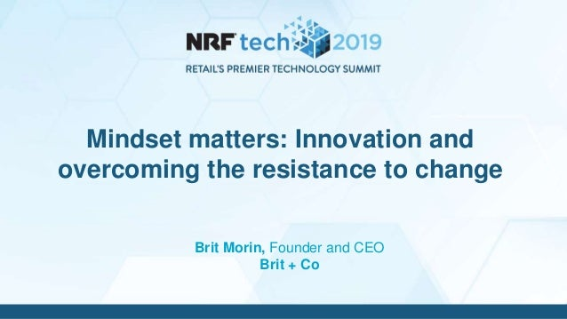 Brit Morin, Founder and CEO Brit + Co Mindset matters: Innovation and overcoming the resistance to change