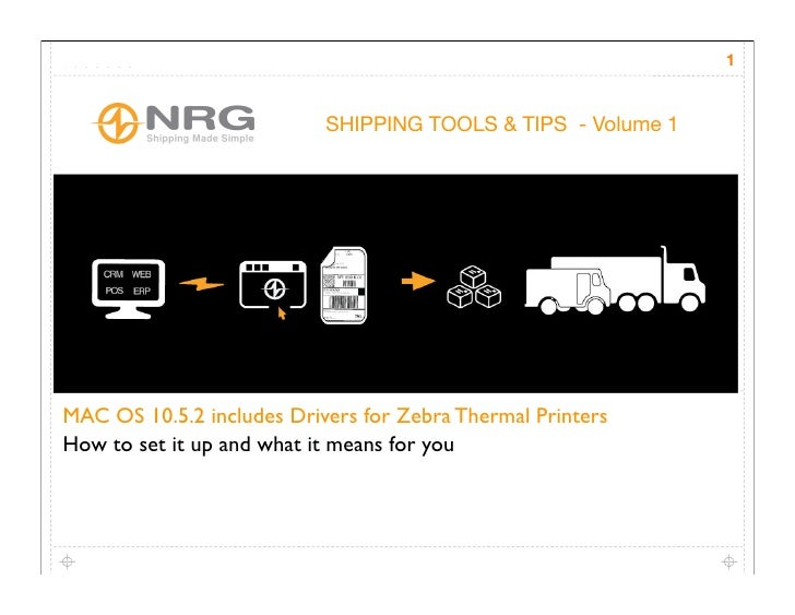 11                              SHIPPING TOOLS & TIPS - Volume 1     MAC OS 10.5.2 includes Drivers for Zebra Thermal Prin...
